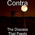 Contra The Disease That Feeds