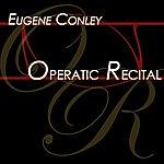 Eugene Conley Operactic Recital