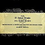 Orchestre De La Société Des Concerts Du Conservatoire El Amor Brujo
