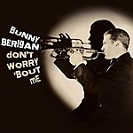 Bunny Berigan Don't Worry 'bout Me