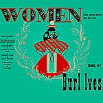 Burl Ives Women