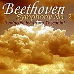 Arturo Toscanini Beethoven Symphony No. 2