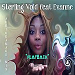 Sterling Void Playback (Feat. Evanne)