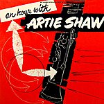 Artie Shaw An Hour With Artie Shaw