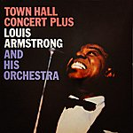 Louis Armstrong & His Orchestra Town Hall Concert Plus