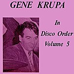 Gene Krupa In Disco Order Volume 5