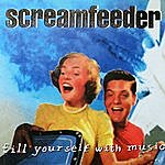 Screamfeeder Fill Yourself With Music