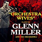 Glenn Miller & His Orchestra Orchestra Wives
