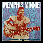 Memphis Minnie Moaning The Blues