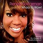 Renee Spearman Whoa To Wow