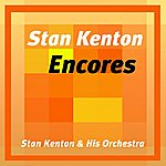 Stan Kenton & His Orchestra Stan Kenton Encores