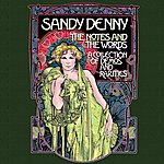Sandy Denny The Notes And The Words : A Collection Of Demos And Rarities