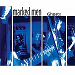 The Marked Men Ghosts