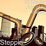 MJ I'm Steppin
