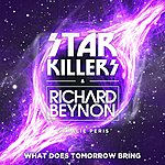 Starkillers What Does Tomorrow Bring