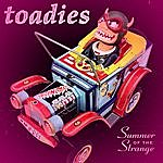 The Toadies Summer Of The Strange