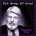 Theodore Bikel Folk Songs Of Israel