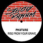 Phuture Rise From Your Grave