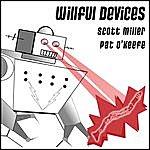 Scott Miller Miller & O'keefe: Willful Devices