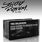 The Believers Who Dares To Believe In Me? (2009 Mixes)