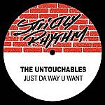 The Untouchables Just Da Way U Want