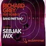Richard Grey Bang (Part 2)