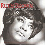 Ruth Brown The Best Thing That's Ever Happened