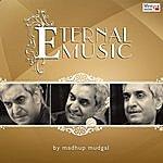 Madhup Mudgal Eternal Music