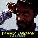 Barry Brown Dub Confusion