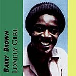 Barry Brown Lonely Girl