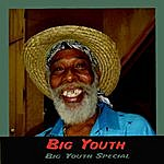 Big Youth Big Youth Special