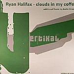 Ryan Halifax Clouds In My Coffee - Single