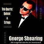 George Shearing Trio Quartet Quintet And Strings