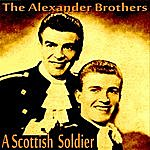 The Alexander Brothers A Scottish Soldier