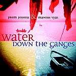 Manish Vyas Water Down The Ganges