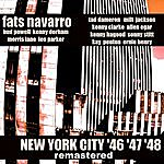 Fats Navarro New York City 46 47 48 (Remastered)