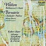 Robert Shaw Walton: Belshazzar's Feast & Bernstein: Chichester Psalms