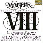 "Robert Shaw Mahler: Symphony No. 8 ""Symphony Of A Thousand"""