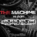 Machine Hyperactive / The Chant
