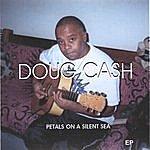 Doug Cash Petals On A Silent Sea_ep