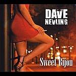 Dave Nevling Sweet Bijou