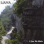 LiANA I See No Rain