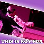 Roy Fox This Is Roy Fox
