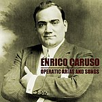 Enrico Caruso Operatic Arias And Songs