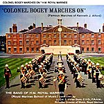 Band Of HM Royal Marines Colonel Bogey Marches On