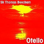 Sir Thomas Beecham Otello