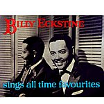 Billy Eckstine Sings All Time Favourites