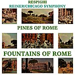 Chicago Symphony Orchestra The Pines Of Rome & The Foundations Of Rome