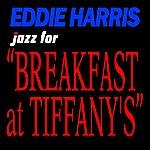 Eddie Harris Jazz For Breakfast At Tiffany's
