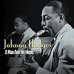 Johnny Hodges A Man And His Music